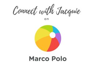 Connect with Jacquie on Marco Polo